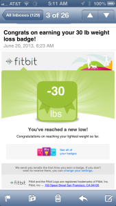Last week my Fitbit Aria scale emailed me that I had made it to a 30 pound loss! I didn't even realize!